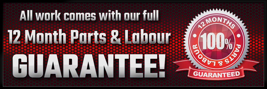 Parts & Labour 100% Guaranteed!